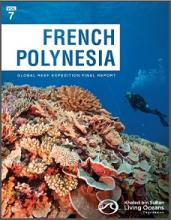 The Global Reef Expedition: French Polynesia Final Report cover. credit - Khaled bin Sultan Living Oceans Foundation